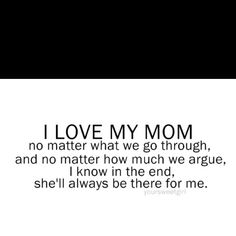 I love my mother.