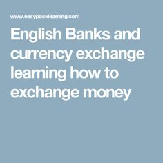 English Banks and currency exchange learning how to exchange money