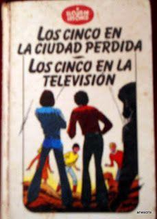 LOS CINCO EN LA CIUDAD PERDIDA Y LOS CINCO EN LA TELEVISIÓN DE ENID BLYTON
