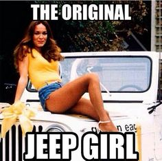 The original Jeep girl Daisy Duke of dukes of hazards.  fave show as a kid.