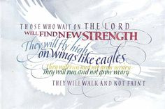 ... those Who hope in the #LORD will renew their strength. They will soar on wings like eagles; they will run and not grow weary( they will walk and not be faint.  —Isaiah 40:31 MSG