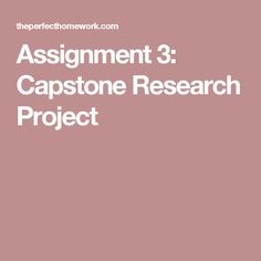 Assignment 3: Capstone Research Project