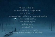 Losing a child changes everything