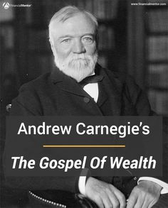 The Gospel of Wealth, by Andrew Carnegie, is a politically incorrect assessment of wealth in American from one of the greatest philanthropists and industrialists of all time. Learn from his experience and uncommon wisdom by reading the entire text here. Financial Tips, Financial Literacy, Financial Planning, The Gospel Of Wealth, Andrew Carnegie, Investment Advice, Before Us, How To Get Rich, Smart People