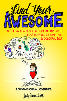 < Summary Author and illustrator of Find Your Awesome: A 30-Day Challenge to Fall in Love with Your Playful, Imaginative & Colorful Self (HCI Books), Judy Clement Wall knows that self-love is crucial to our health, our work and our choice of mate. Visit her website, sign-up for the challenge, and have access to a …