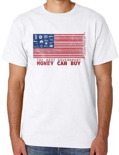"""Best Government Money Can Buy"" Unisex T-Shirt (Organic Cotton) http://weaddup.com/collections/mam-shop/products/best-government-money-can-buy-unisex-organic-cotton-t-shirt"