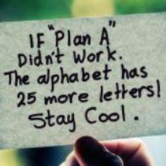 """Whenever I see this quote, I can't help but think of the """"Plan B"""" birth control. The Plan, How To Plan, God's Plan, The Words, Great Quotes, Quotes To Live By, Inspiring Quotes, Inspirational Quotes For Teachers, Teacher Encouragement Quotes"""