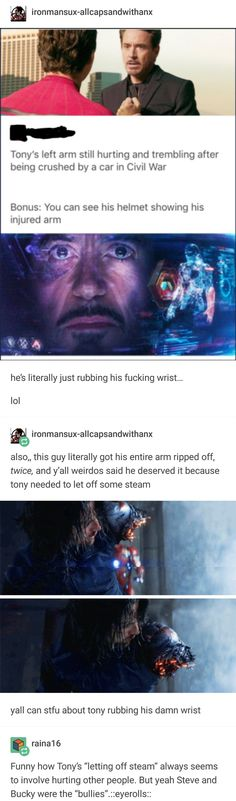 """If by """"letting off steam"""" you mean finding out he was standing next to the person who killed his mom AND the person he knew and explicitly lied to his face about it, all the whole lecturing Tony about honesty, and then reacting emotionally... Then yeah... Don't you call him a fucking bully."""