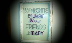 May our home be warm #uppercaseliving #peggysfrontporch #home #friends #vinyl #oldwindow