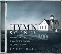 Hymn Scenes: Larry Hall - CD, Music | Ligonier Ministries Store