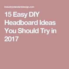 15 Easy DIY Headboard Ideas You Should Try in 2017
