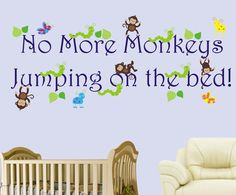 https://www.etsy.com/listing/293694019/monkey-wall-decal-cute-monkey-decal?ref=shop_home_active_16 Hello and Welcome!!! We carry over 800 unique nursery wall decals for your child's nursery room theme.  If you were looking for specific themes, we specialize in Safari, Jungle, Forest, Farm and Ocean designs.  All of these decals are completely removable and reusable and are also made from a very HIGH QUALITY material.  (Made in the USA) https://www.etsy.com/shop/NurseryDecals4You $54.95
