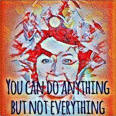"""""""You can do anything but not everything"""" by @lisegottlieb @artbyustoo…"""