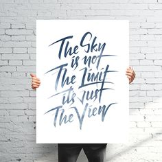 The Sky is not the Limit, it's just the view! Typography inspiration | #1084