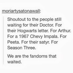 And now that we need season 4 I guess it's back to being one of the fandoms that waited...