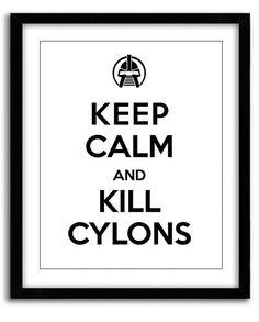 "BSG Battlestar Galactica ""Keep Calm"" Print - ""Kill Cylons"" (8x10)"