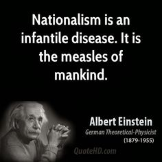 Nationalism & patriotism # 1 cause of war, killing more people than religion.