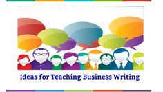 Ideas for Teaching Business Writing