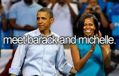 Bucket list - Meet Barack and Michelle Obama