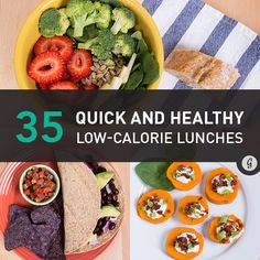 35 Quick and Healthy Low-Calorie Lunches... some of these could be tweaked to be dinners as well.