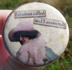 fridge magnet: Fabulous called, and I answered - 1.5 inch (38mm) - vintage digital collage with sassy quote