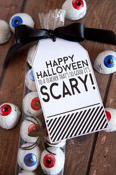 Happy Halloween to a Teacher that's so good it's SCARY! Fun little Halloween gift for teachers.