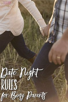 Date Night Rules for Busy Parents-- How to be intentional about the time you get alone together!