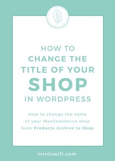 Learn how to change the name of your WooCommerce shop from products archive to shop. A quick tutorial on how to change the title of the shop in WordPress Business Checks, Business Tips, Online Business, Blog Website Design, Blog Categories, Business Website, Earn Money Online, Make More Money, Blogging For Beginners