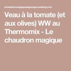 Veau à la tomate (et aux olives) WW au Thermomix - Le chaudron magique