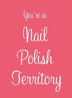 This poster is so true of my makeup, I love my nail polish.