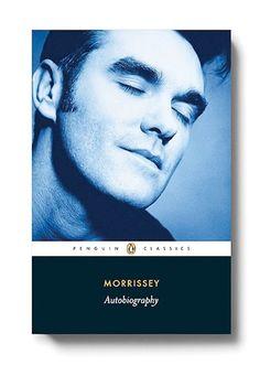 Morrissey, Autobiography. A Penguin Classic, no less ;)