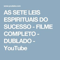 AS SETE LEIS ESPIRITUAIS DO SUCESSO - FILME COMPLETO - DUBLADO - YouTube
