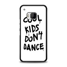 Cool Kids Don't Dance HTC One M9 Case | yukitacase.com