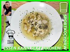 """""""Liebe geht durch den Magen"""" oder wenn das Essen sexy macht!: """"Hühnerfiletsuppe allerCaen!""""Kulinarische Grüße a..."""