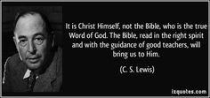 C.S. Lewis Quotes Jesus | ... the guidance of good teachers, will bring us to Him. - C. S. Lewis
