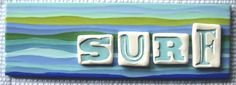"Summer Kate Studio - Ceramic Tiles ""SURF"" clay letters on ceramic ©Kathleen Farrell, Summer Kate Studio"