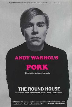 'PORK', Film Poster with Andy Warhol.