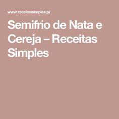 Semifrio de Nata e Cereja – Receitas Simples
