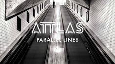 ATTLAS - Parallel Lines - love this song <3