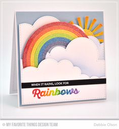 Rainbow of Happiness, Color the Rainbow Die-namics, Stitched Cloud Edges Die-namics, Stitched Rainbow Die-namics, Sunny Skies Die-namics - Debbie Olson  #mftstamps