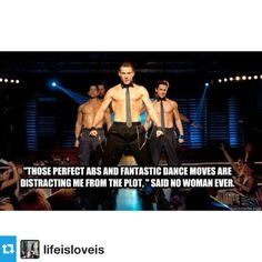 """""""Those perfect abs and fantastic dance moves are distracting me from the plot,"""" said no woman ever. #MagicMike #TatumPhotoADay #Day1 #FavoriteMemes #Repost from @lifeisloveis"""