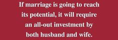 Don't get married if you're not ready to invest all the way.