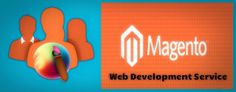 Choose Best Quality Magento Development Service for Your Website