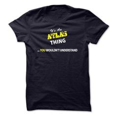 Its An ATLAS thing, you wouldnt understand !! - #mens hoodies #tee test. SATISFACTION GUARANTEED  => https://www.sunfrog.com/Names/Its-An-ATLAS-thing-you-wouldnt-understand-.html?id=60505