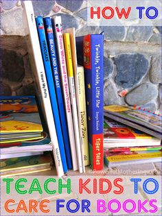 How to Teach Kids to Care for Books -- a great idea and ways to keep our books in better condition.