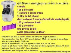 gâteau magique à la vanille (au companion... ou pas) Prep & Cook, Cake Factory, Easy Desserts, Cooking, Life, Grands Parents, Tupperware, Courses, Pitch