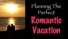 Planning the Perfect Romantic Vacation - My husband gets very creative when he is planning the perfect 20th Anniversary Romantic Vacation. Wait until you hear our plans!