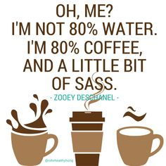 We're not 80% water. We're 80% coffee. #coffeelovers