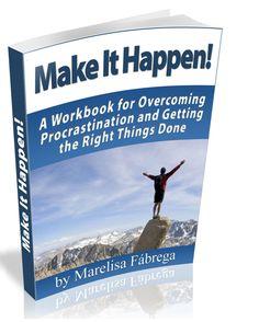 Make It Happen! Overcome Procrastination