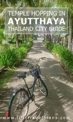 THAILAND CITY GUIDE: Temple hopping by bike in Ayutthaya - Why you should do it…